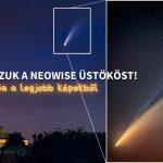 NEOWISE üstökös legjobb képek gyűjteménye