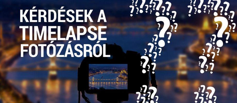 Legfőbb kérdések a timelapse fotózás kapcsán