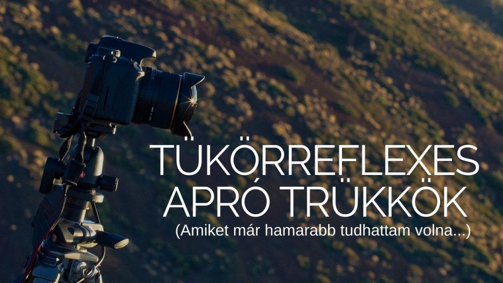 Tükörreflexes fényképezőgép trükkök